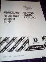 New Holland B27P Round Bale Wrapper Parts Manual