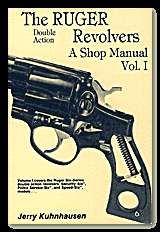 The Ruger Double Action Revolvers A Shop Manual, Vol. I