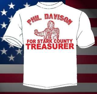PHIL DAVISON FOR STARK COUNTY TREASURER T SHIRT S 5X