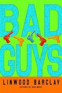 Bad Guys By: Linwood Barclay   eBook   Kobo