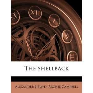 shellback (9781176359932) Alexander J Boyd, Archie Campbell Books