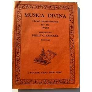 musica divina choral improvisations for the organ book one Philip