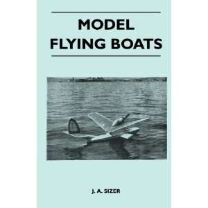 Model Flying Boats (9781447411208) J. A. Sizer Books