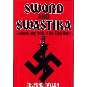 Sword and Swastika : Generals and Nazis in the Third Reich