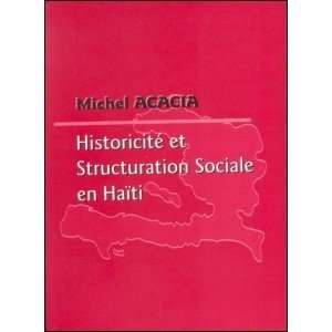 Structuration sociale en Haiti (9789993570271): Michel Acacia: Books
