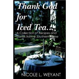 Thank God for Iced Tea: Stories and Recipes from a