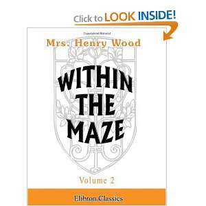 Within the Maze Volume 2 (9781402192333) Mrs. Henry Wood