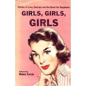 Girls, girls, girls; Stories of love, courage, and the quest