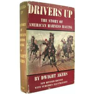 Drivers Up The Story of American Harness Racing Books