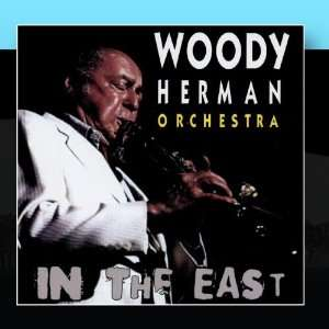 In The East The Woody Herman Orchestra Music