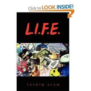 L.I.F.E. (9781456856182): Tasnim Alam: Books