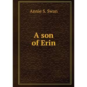 A son of Erin Annie S. Swan Books