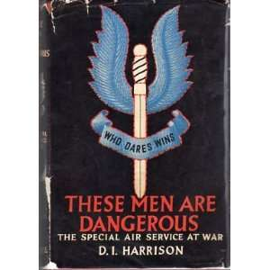 These men are dangerous;: The Special Air Service at war