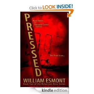 Pressed (The Reluctant Hero Series, Book Two) William Esmont