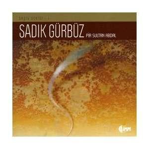 Pir Sultan Abdal: Sadik Gürbüz: Music