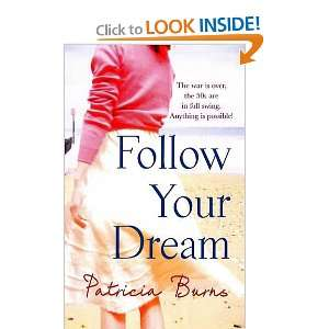 Follow Your Dream (9780778303442): Patricia Burns: Books