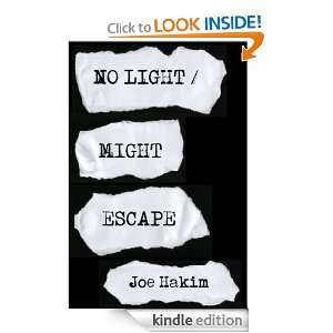 No Light / Might Escape: Joe Hakim:  Kindle Store