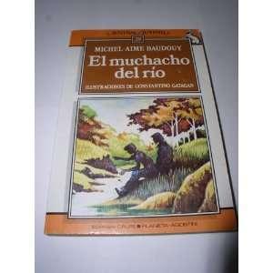 El Muchacho del Rio: Michel Aime Baudouy: Books
