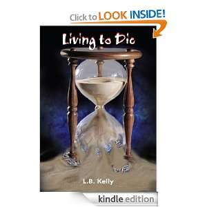 Living to Die L.B. Kelly  Kindle Store
