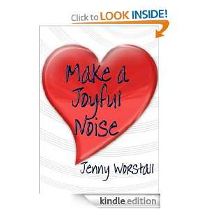 Make a Joyful Noise Jenny Worstall  Kindle Store