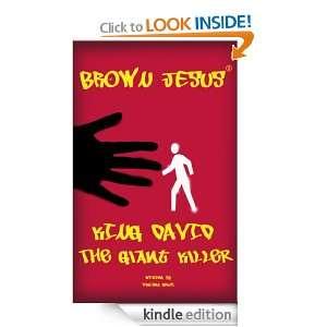 King David the Giant Killer (Brown Jesus) Vincent Grupi