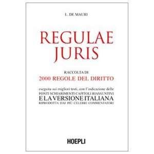 Regulae juris. Raccolta di 2000 regole del diritto