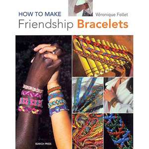 How to Make Friendship Bracelets, Follet, Veronique