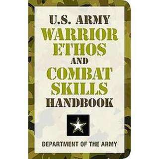 Army Warrior Ethos and Combat Skills Handbook (Paperback).Opens