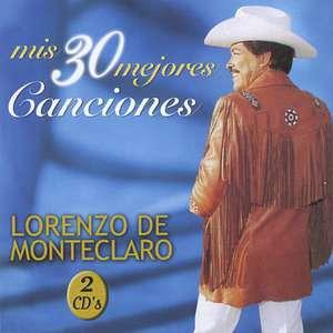 Mis 30 Mejores Canciones (2CD), Lorenzo de Monteclaro