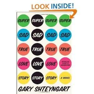 Sad True Love Story A Novel (9781400066407) Gary Shteyngart Books