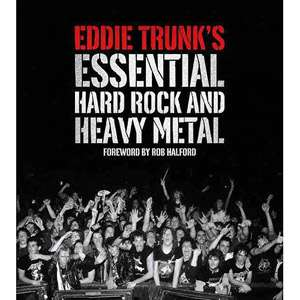 Eddie Trunks Essential Hard Rock and Heavy Metal, Trunk