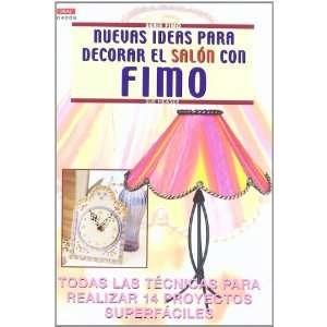 Nuevas Ideas Para Decorar El Salon Con Fimo (9788496365063