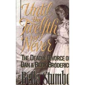 Divorce of Dan & Betty Broderick (9780671726669) Bella Stumbo Books