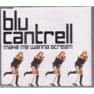 Make Me Wanna Scream Blu Cantrell Music