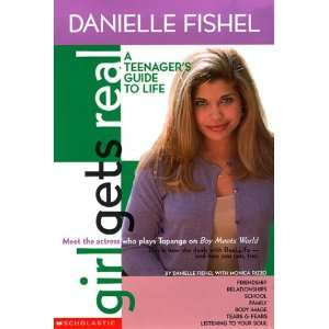 Danielle Fishel Book (Girls Get Real) (9780439087889): Danielle Fishel