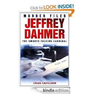 Jeffrey Dahmer: The Smooth talking Cannibal: Chloe Castleden: