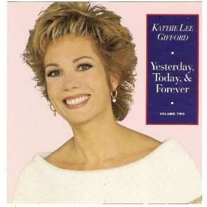 Yesterday, Today and Forever: Kathie Lee Gifford: Music