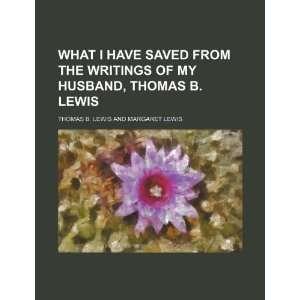 of My Husband, Thomas B. Lewis (9781235647109): Thomas B. Lewis: Books