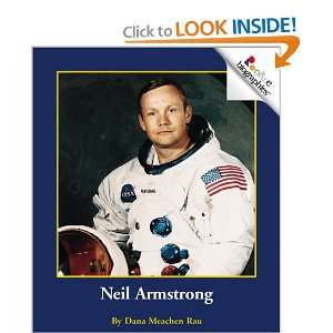Neil Armstrong (Rookie Biographies) (9780516225920): Dana