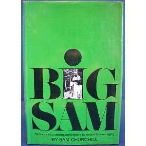 Big Sam Sam Churchhill Books