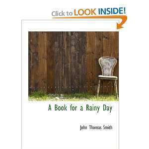 A Book for a Rainy Day (9780559191947): John Thomas Smith: Books