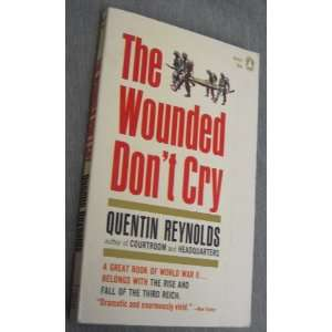 The Wounded Dont Cry   A Great Book of World War II